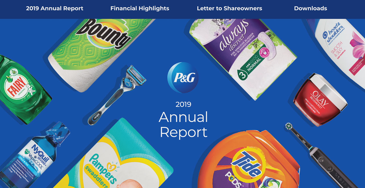 P&G is focused on winning with consumers and shoppers through superiority, fueled by productivity, and delivered by an empowered, agile and accountable organization that is driving constructive disruption across the entire value chain in our industry. Learn more in P&G's 2019 Annual Report. www.pg.com/annualreport2019