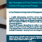 Key Strategies to Drive Greater Value from Your Contract Management Process.