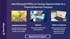 Identifying $30 Million in Savings Opportunities for a Financial Services Company.