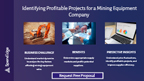 Identifying Profitable Projects for a Mining Equipment Company.