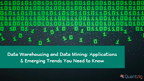 Emerging Trends in Data Warehousing and Data Mining | A free resource by Quantzig