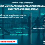 [Free Analytics Webinar]: Optimizing Manufacturing Operations Using Advanced Analytics and Simulations