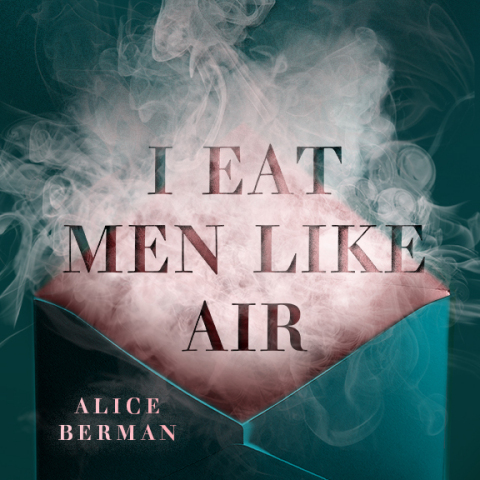 """""""I Eat Men Like Air"""" by Alice Berman to be released on Audible Originals on Sep. 26. (Photo: Business Wire)"""