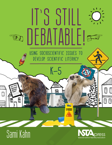 It's Still Debatable! Using Socioscientific Issues to Develop Scientific Literacy, K–5 book cover (Graphic: Business Wire)