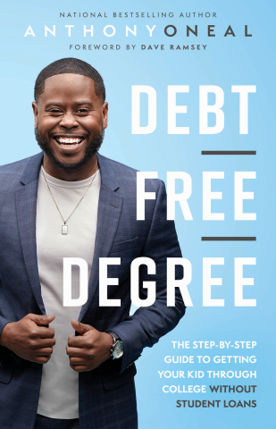 """""""Debt-Free Degree"""" Book: A new book launches Oct. 7 by Anthony ONeal and gives parents a practical plan to help their kids avoid massive debt while continuing their education. (Photo: Business Wire)"""
