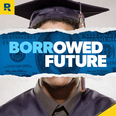 Borrowed Future: A new eight-episode podcast series that explores the student loan crisis and how to go to college debt-free. The podcast features real-life stories along with interviews from thought-leaders like Mark Cuban, Seth Godin and Dave Ramsey. (Photo: Business Wire)