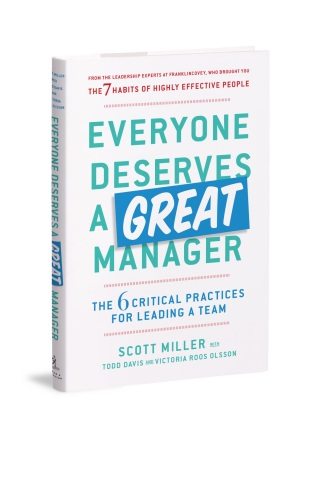 FranklinCovey and Simon & Schuster Release New Book: Everyone Deserves a Great Manager: The 6 Critical Practices for Leading a Team - Book Equips First-Level Leaders with Essential Skills and Tools for Leading Teams Effectively (Photo: Business Wire)