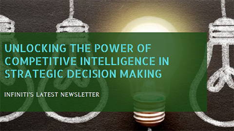 Infiniti's newsletter on competitive intelligence.
