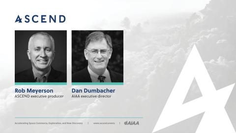 Guiding Coalition members Rob Meyerson, ASCEND executive producer, and Dan Dumbacher, AIAA executive director (Photo: ASCEND)