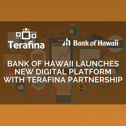 Bank of Hawaii and Terafina Launch New Platform to Enhance Customer Experience. (Graphic: Business Wire)