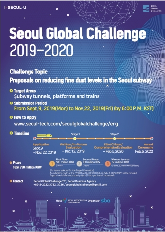 The Seoul Metropolitan Government holds the Seoul Global Challenge 2019-2020 jointly with the Seoul Business Agency. The Challenge aims to find affordable, innovative products or solutions that can be applied immediately to effectively reduce fine dust pollution at three parts of the subway, namely tunnels, platforms, and trains. The participants' proposals will be accepted until November 22. More information about the Challenge and the application process can be found on the Seoul Global Challenge website www.seoul-tech.com/seoulglobalchallenge/eng. (Graphic: Business Wire)