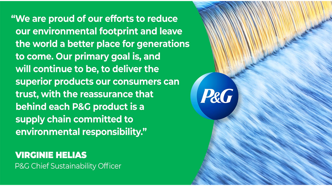 Building on its legacy of environmental leadership, P&G has already achieved many of its 2020 sustainability goals for energy, water and waste, making measurable progress that can be seen across brands and geographies.