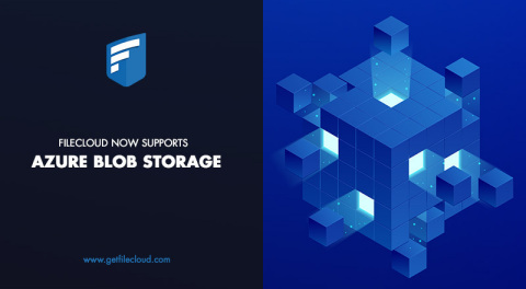 FileCloud, a cloud-agnostic enterprise file sync and sharing platform, announces an integration with Microsoft Azure Blob Storage. (Graphic: Business Wire)