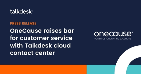 Talkdesk flexibility, ability to scale and ease of use, along with seamless Salesforce integration, key factors for OneCause (Graphic: Business Wire)