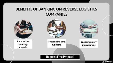 Benefits of Banking on Reverse Logistics Companies.