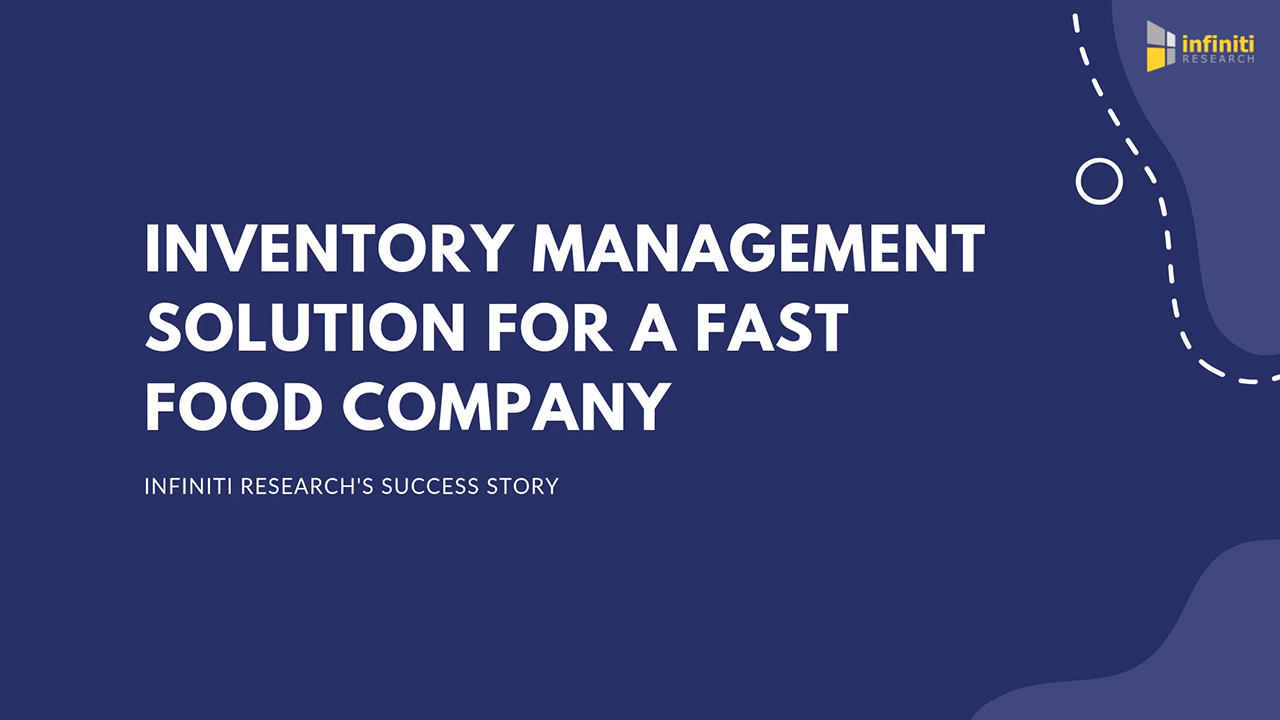 Infiniti's Inventory Management Solution Helped a Fast Food Company to Reduce Operating Costs by 17%