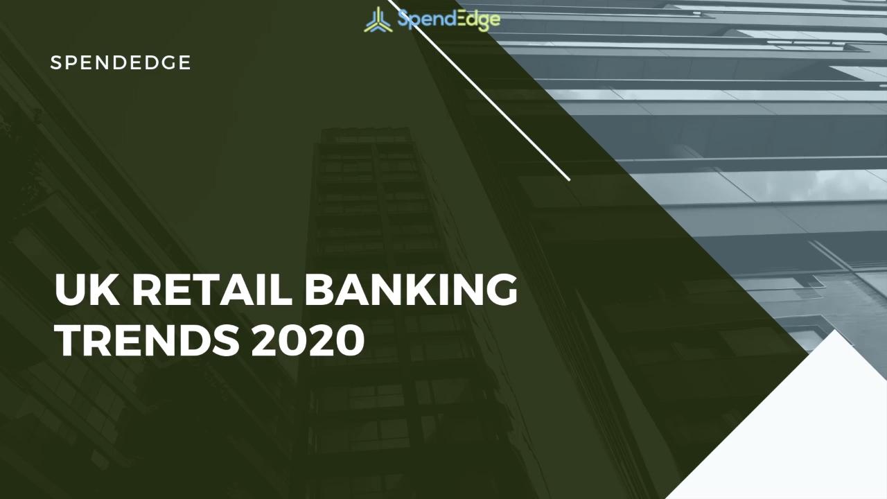 UK Retail Banking Trends 2020.