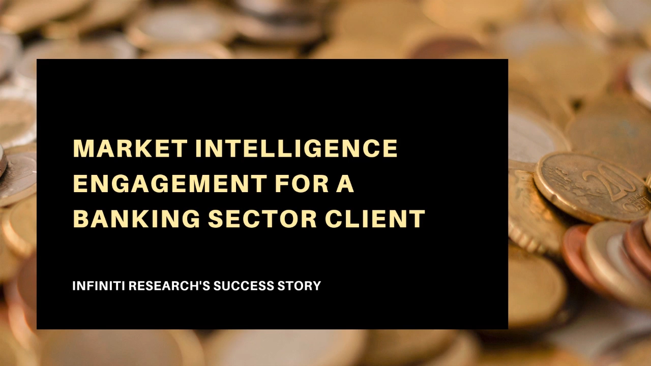 Reducing Annual Operating Cost by $7 Million for a Banking Sector Client through Market Intelligence Engagement.