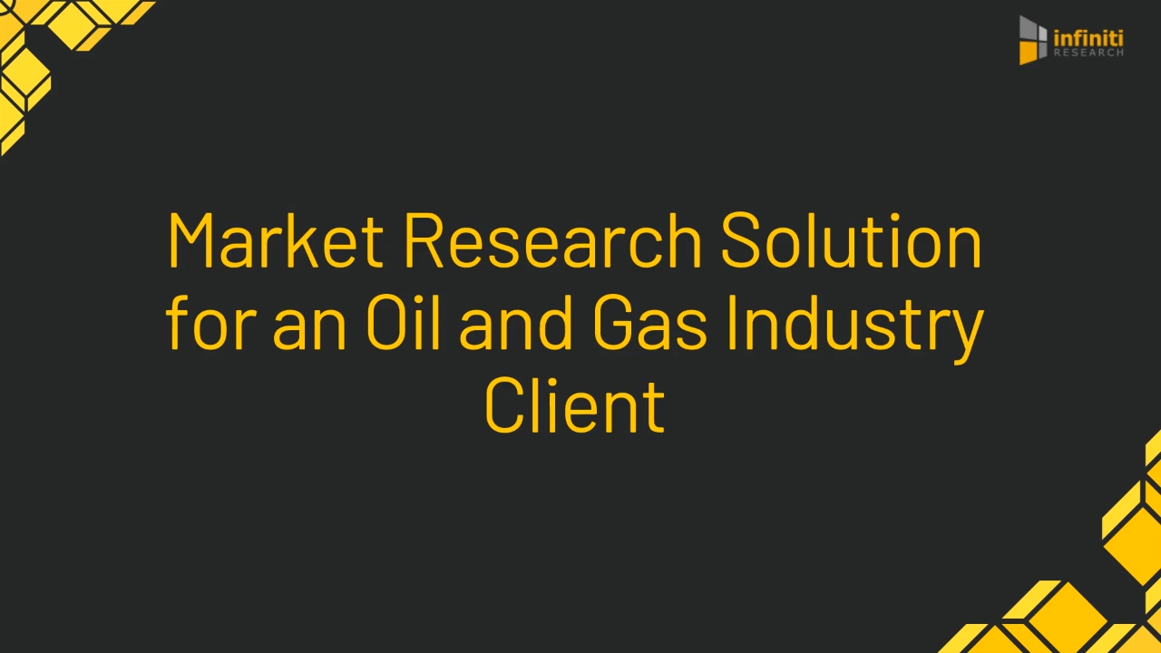 An Oil and Gas Company Achieved Savings in Operating Costs by 24% By Leveraging Market Research Solution