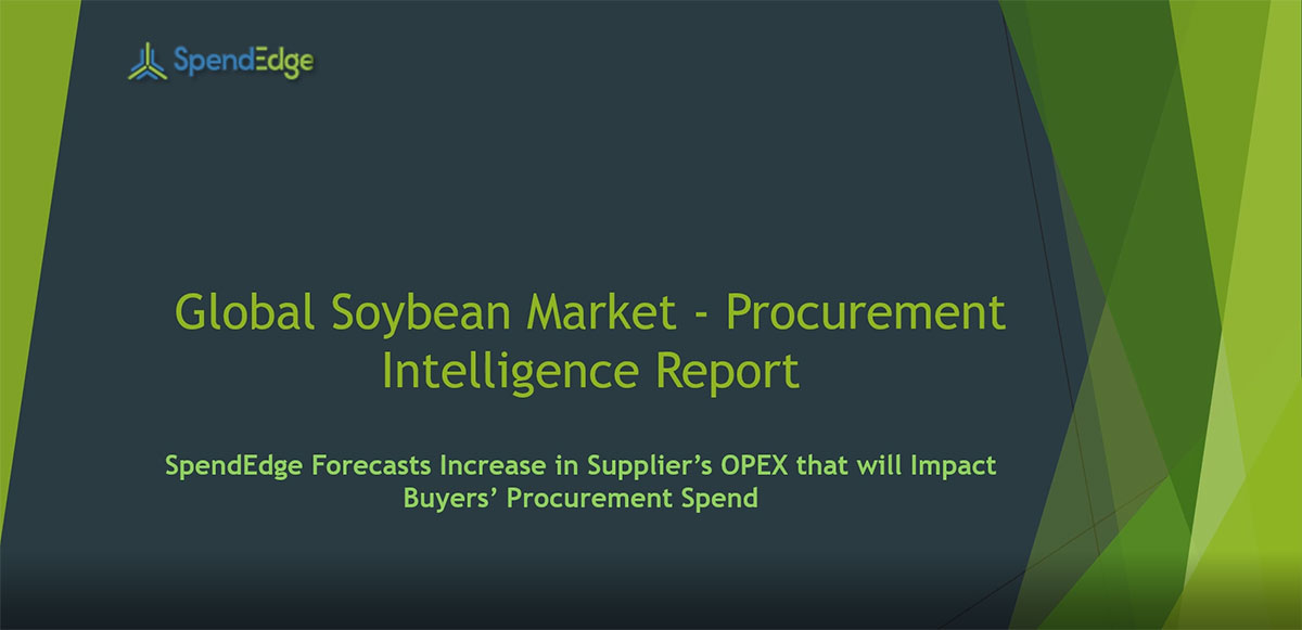 SpendEdge, a global procurement market intelligence firm, has announced the release of its Global Soybean Market - Procurement Intelligence Report.
