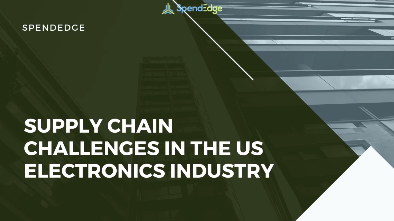 Supply Chain Challenges in the US Electronics Industry.