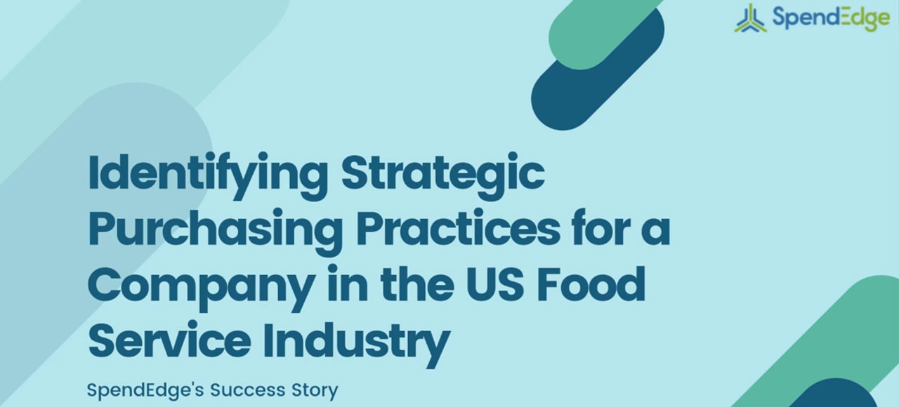 Identifying Strategic Purchasing Practices for a Company in the US Food Service Industry.