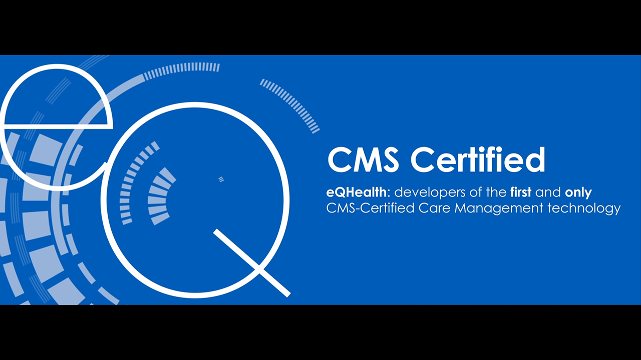 eQHealth Solutions Develops First - and Only - CMS Certified Care Management Technology