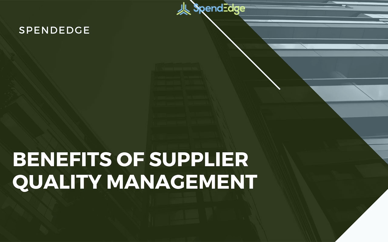 Benefits of Supplier Quality Management.