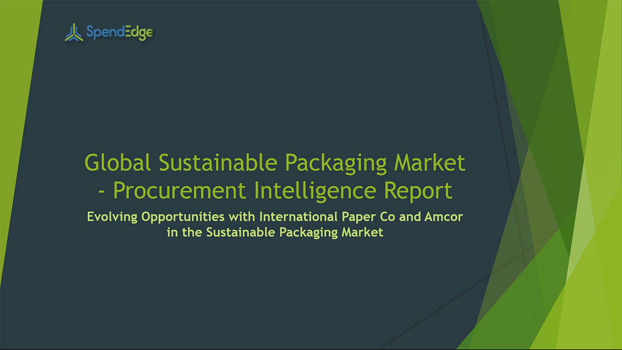SpendEdge, a global procurement market intelligence firm, has announced the release of its Global Sustainable Packaging Market - Procurement Intelligence Report.