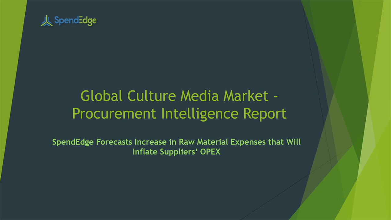 SpendEdge, a global procurement market intelligence firm, has announced the release of its Global Culture Media Market - Procurement Intelligence Report.