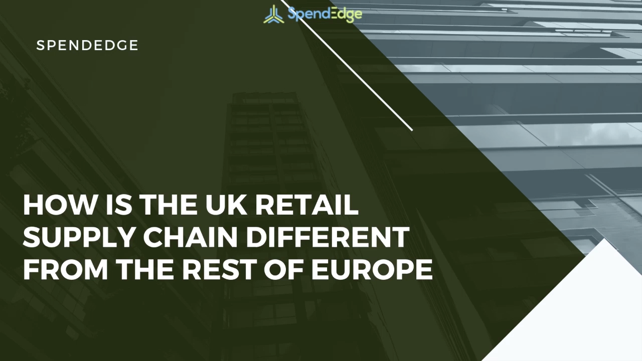 How is the UK Retail Supply Chain Different from the Rest of Europe