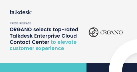 Flexibility and scalability of Talkdesk Enterprise Cloud Contact Center ensures a long-term solution for ORGANO's fast-growing customer service operations (Graphic: Business Wire)
