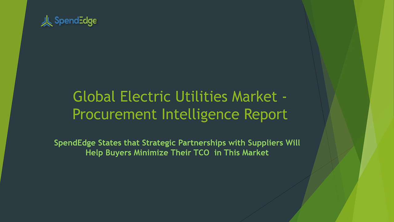 SpendEdge, a global procurement market intelligence firm, has announced the release of its Global Electric Utilities Market - Procurement Intelligence Report.