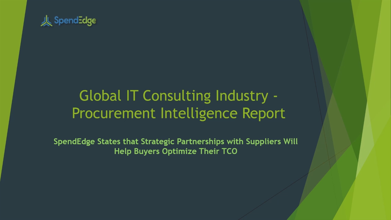 SpendEdge, a global procurement market intelligence firm, has announced the release of its Global IT Consulting Industry - Procurement Intelligence Report.
