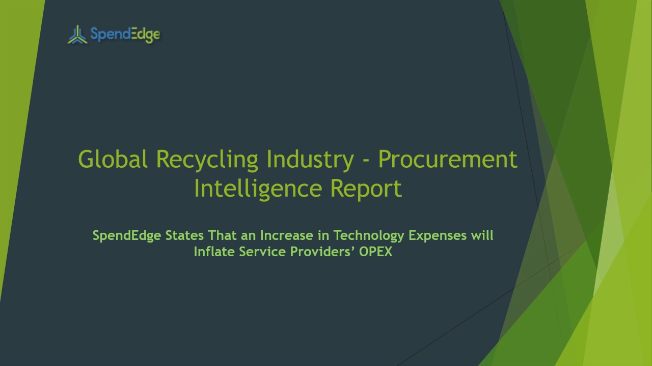 SpendEdge, a global procurement market intelligence firm, has announced the release of its Global Recycling Industry - Procurement Intelligence Report.