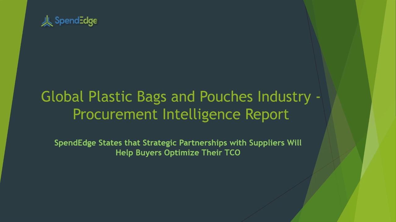 SpendEdge, a global procurement market intelligence firm, has announced the release of its Global Plastic Bags and Pouches Industry - Procurement Intelligence Report.