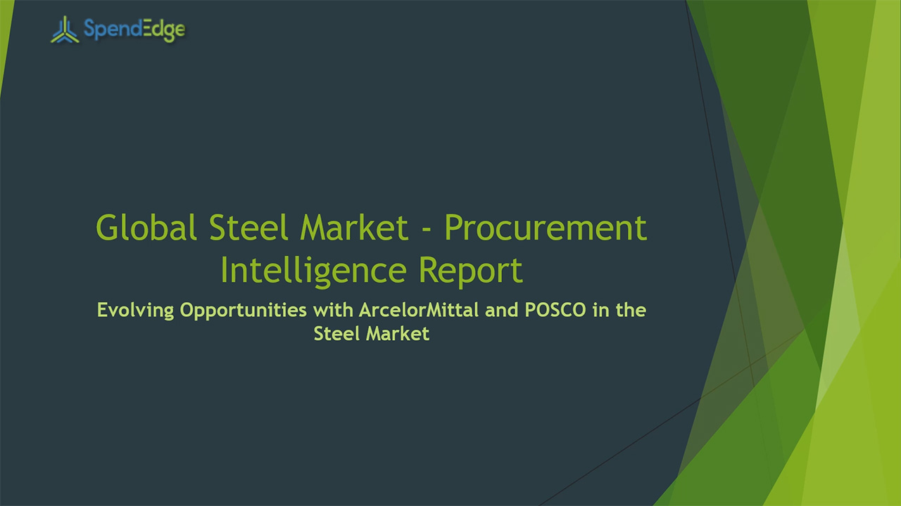 SpendEdge, a global procurement market intelligence firm, has announced the release of its Global Steel Market - Procurement Intelligence Report.