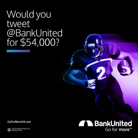 Just in time for the big game, @BankUnited has launched #GoForMore54 and a chance to win $54,000. (Photo: Business Wire)