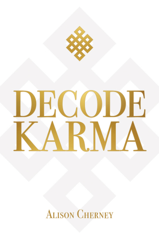Decode Karma by Alison Cherney now available on Amazon and Barnes & Noble. (Photo: Business Wire)