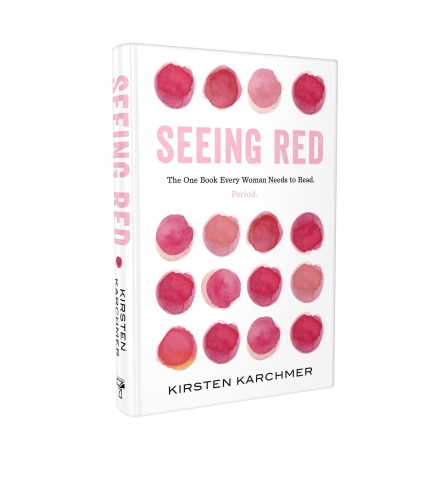 """""""Seeing Red"""" by Kirsten Karchmer is a bold, practical handbook for menstrual periods to help women improve their reproductive health and their everyday life. (Photo: Business Wire)"""