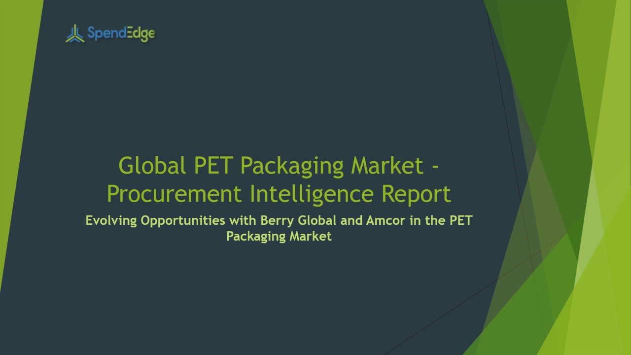 SpendEdge, a global procurement market intelligence firm, has announced the release of its Global PET Packaging Market - Procurement Intelligence Report