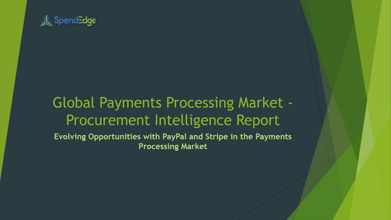 SpendEdge, a global procurement market intelligence firm, has announced the release of its Global Payments Processing Market - Procurement Intelligence Report