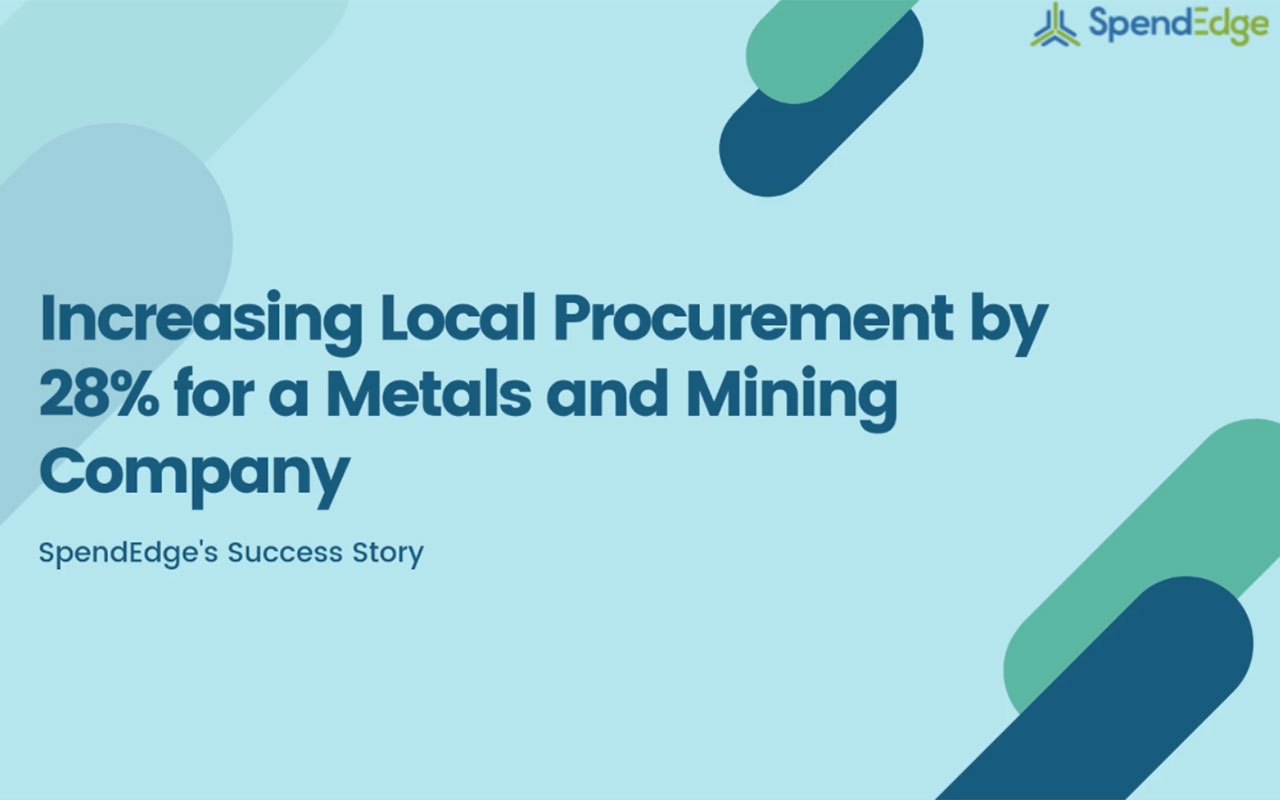 Increasing Local Procurement by 28% for a Metals and Mining Company.