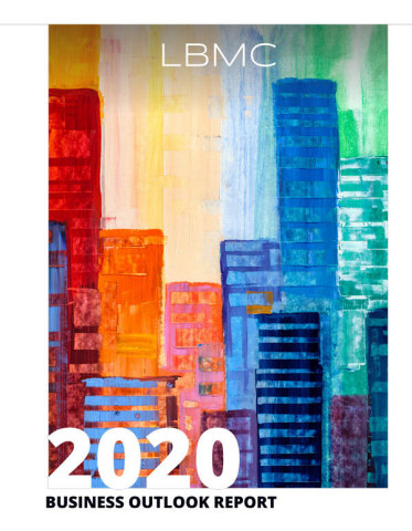 The 2020 middle market outlook will be the year of the customer, talent and economic climate according to the C-suite executives surveyed across the nation in LBMC's third annual Business Outlook Survey. (Photo: Business Wire)