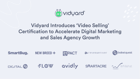 With increasing demand from clients for training on how to incorporate video into their sales processes, 10 leading digital marketing and sales agencies have now completed Vidyard's 'Video Selling' certification. (Photo: Business Wire)
