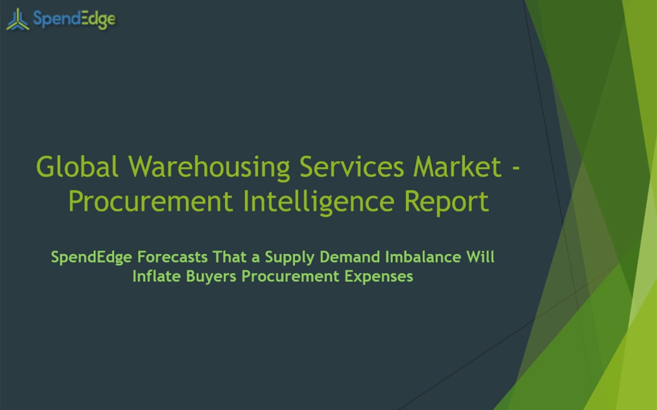 SpendEdge, a global procurement market intelligence firm, has announced the release of its Global Warehousing Services Market - Procurement Intelligence Report