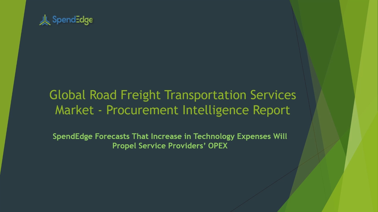 SpendEdge, a global procurement market intelligence firm, has announced the release of its Global Road Freight Transportation Services Market - Procurement Intelligence Report