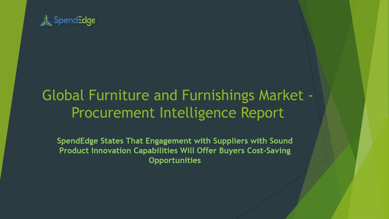 SpendEdge, a global procurement market intelligence firm, has announced the release of its Global Furniture and Furnishings Market - Procurement Intelligence Report.