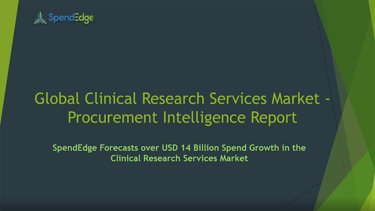 SpendEdge, a global procurement market intelligence firm, has announced the release of its Global Clinical Research Services Market - Procurement Intelligence Report.