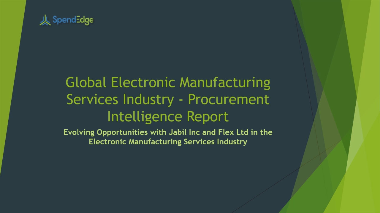 SpendEdge, a global procurement market intelligence firm, has announced the release of its Global Electronic Manufacturing Services Industry - Procurement Intelligence Report.